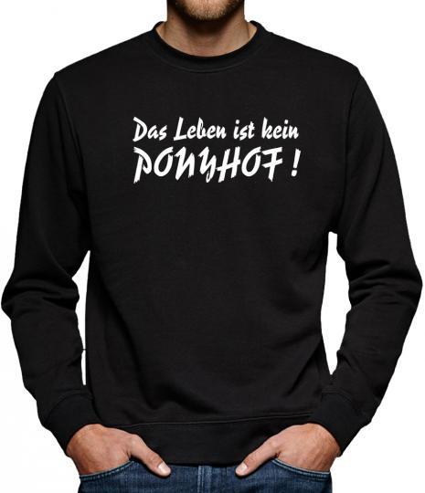 TLM Das Leben ist kein Ponyhof Sweatshirt Pullover Herren