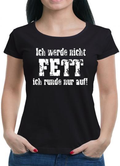 Ich werde nicht FETT T-Shirt