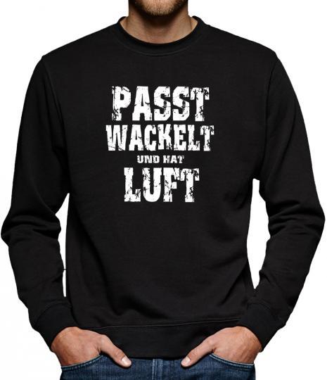 TLM Passt wackelt und hat Luft Sweatshirt Pullover Herren