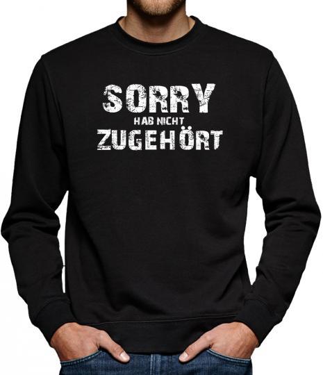 TLM Sorry, hab nicht zugehört Sweatshirt Pullover Herren