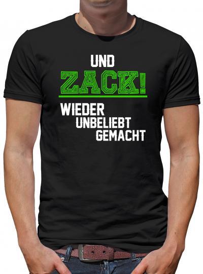 Und Zack wieder unbeliebt gemacht T-Shirt L