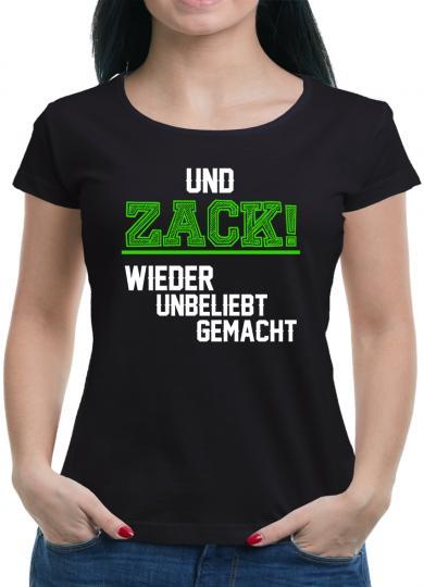 Und Zack wieder unbeliebt gemacht T-Shirt