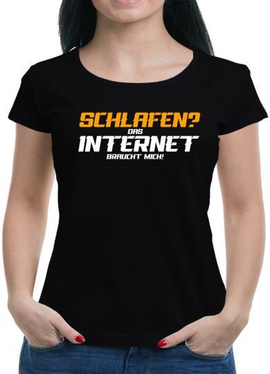Schlafen? Das Internet braucht mich T-Shirt  Fun Lustig