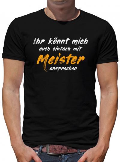 Ihr könnt mich Meister nennen T-Shirt Herren Lustig Humor Spruch Fun