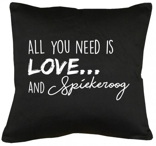 All you need is Love and Spiekeroog Kissen mit Füllung 40x40cm