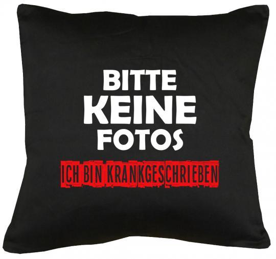Bitte keine Fotos - bin krankgeschrieben Kissen mit Füllung 40x40cm