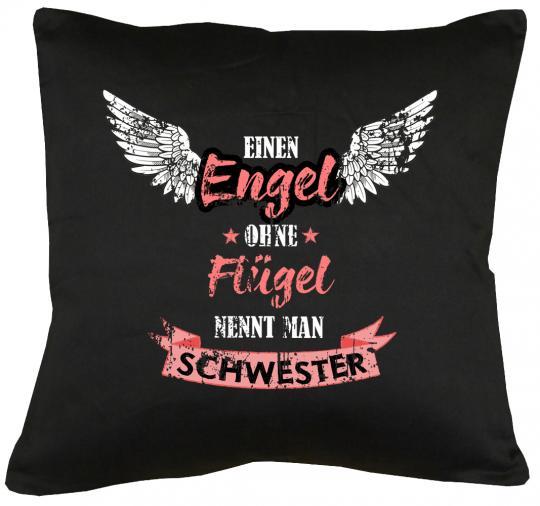 Engel ohne Flügel nennt man Schwester Kissen mit Füllung 40x40cm